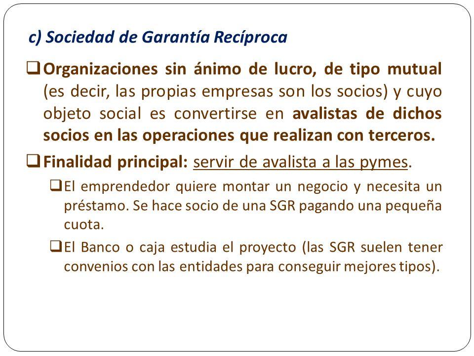 c) Sociedad de Garantía Recíproca