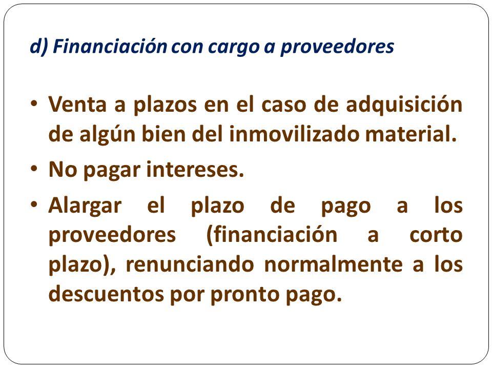 d) Financiación con cargo a proveedores