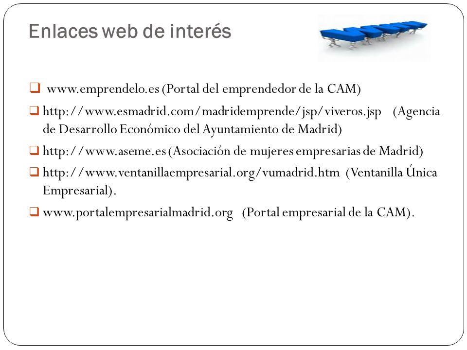 Enlaces web de interés www.emprendelo.es (Portal del emprendedor de la CAM)