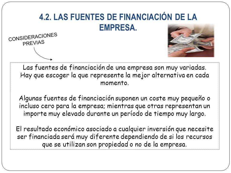 4.2. LAS FUENTES DE FINANCIACIÓN DE LA EMPRESA.