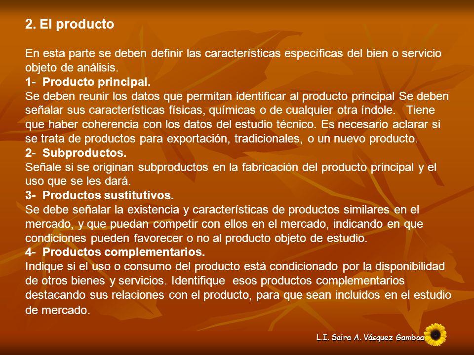 2. El producto En esta parte se deben definir las características específicas del bien o servicio objeto de análisis.