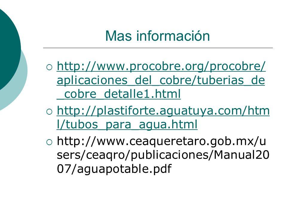 Mas información http://www.procobre.org/procobre/aplicaciones_del_cobre/tuberias_de_cobre_detalle1.html.
