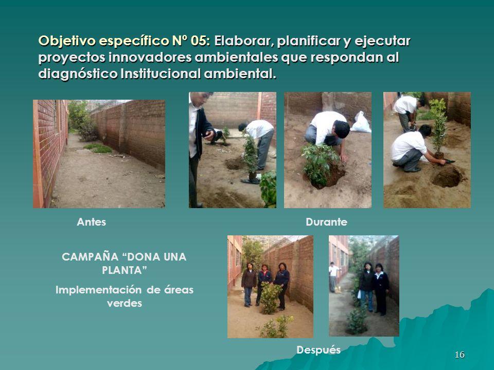 CAMPAÑA DONA UNA PLANTA Implementación de áreas verdes