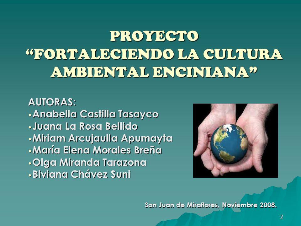 PROYECTO FORTALECIENDO LA CULTURA AMBIENTAL ENCINIANA