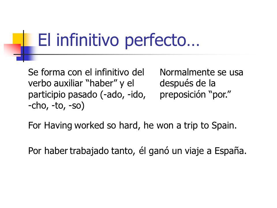 El infinitivo perfecto…