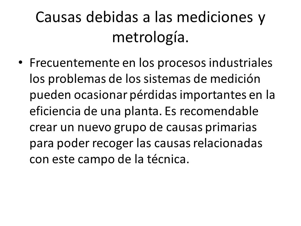 Causas debidas a las mediciones y metrología.