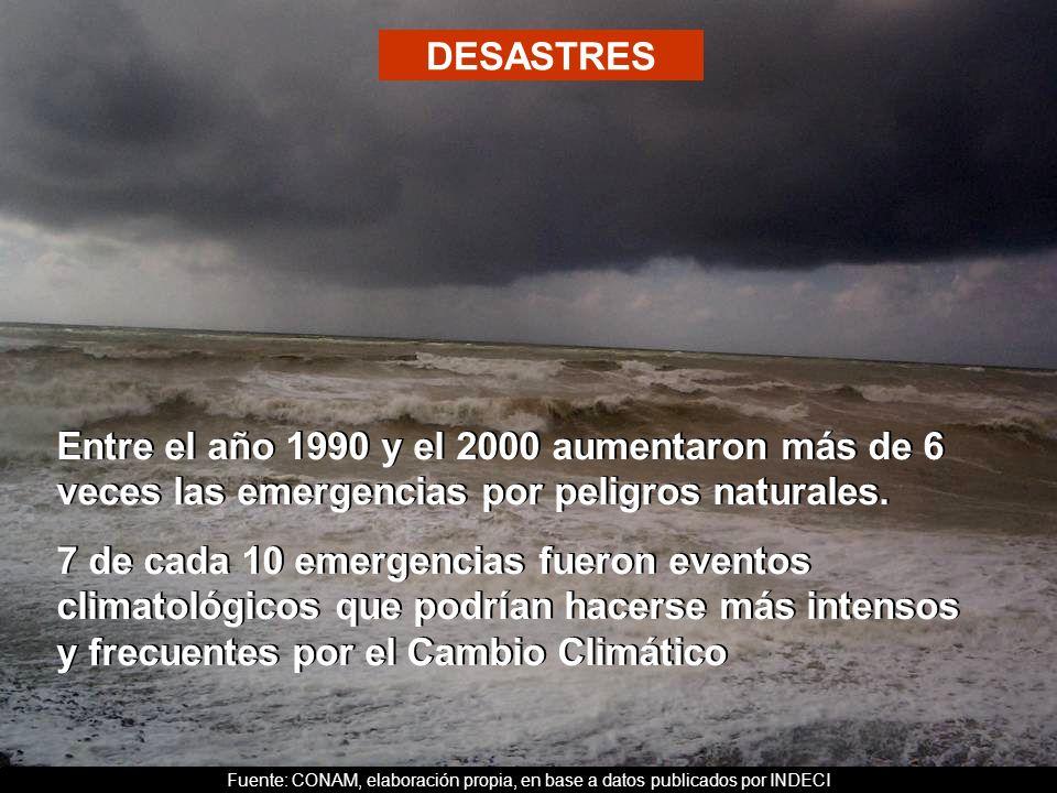 DESASTRESEntre el año 1990 y el 2000 aumentaron más de 6 veces las emergencias por peligros naturales.