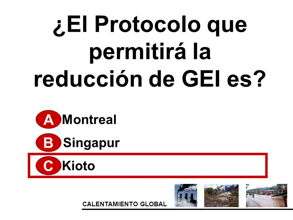 ¿El Protocolo que permitirá la reducción de GEI es