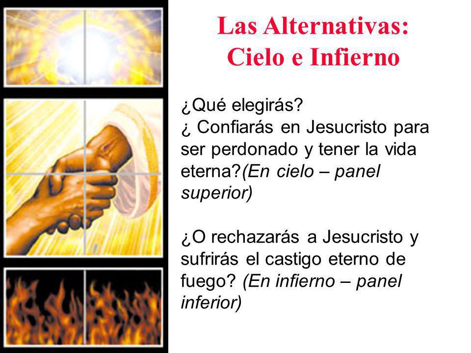 Las Alternativas: Cielo e Infierno ¿Qué elegirás