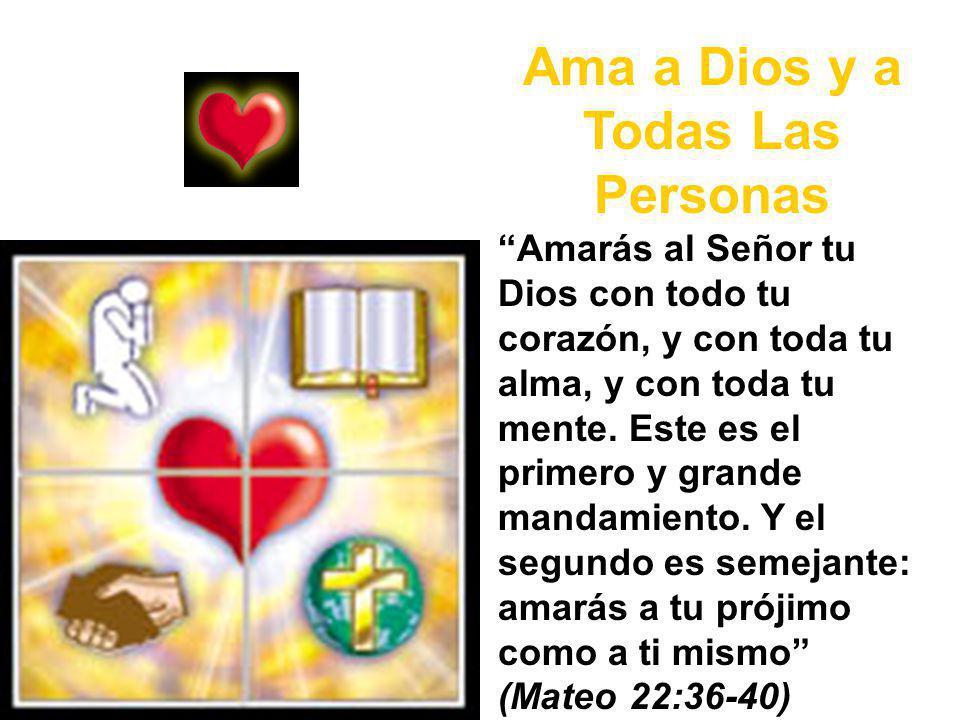 Ama a Dios y a Todas Las Personas