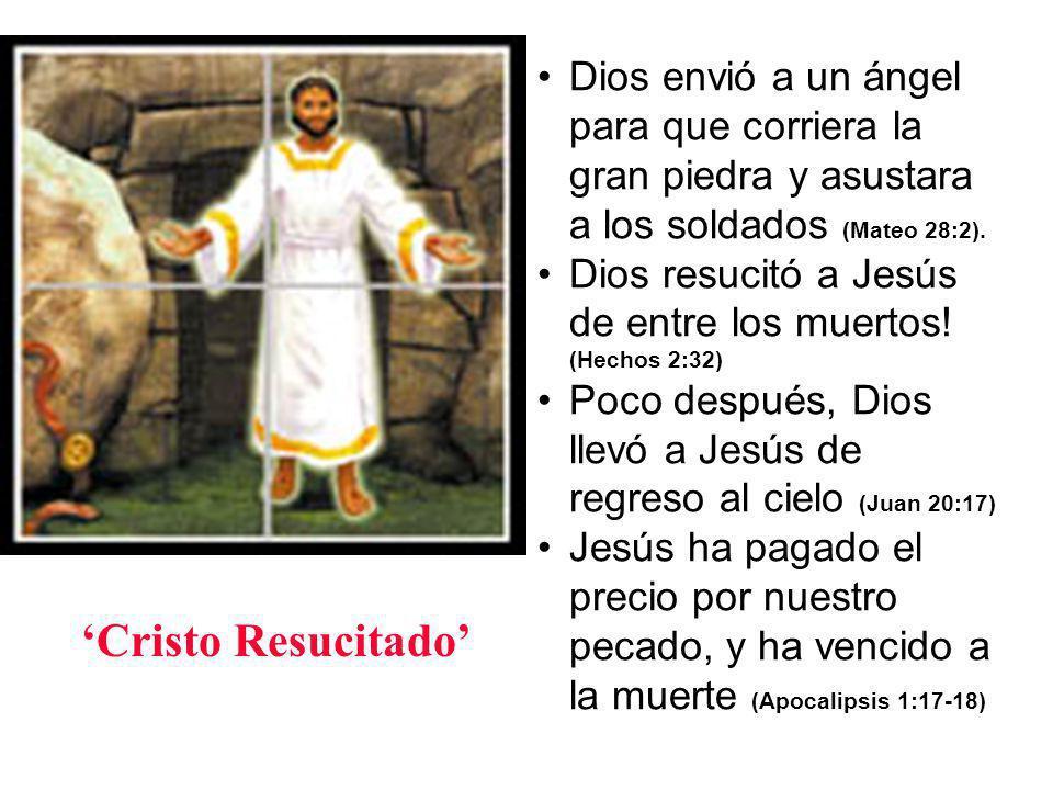 Dios envió a un ángel para que corriera la gran piedra y asustara a los soldados (Mateo 28:2).