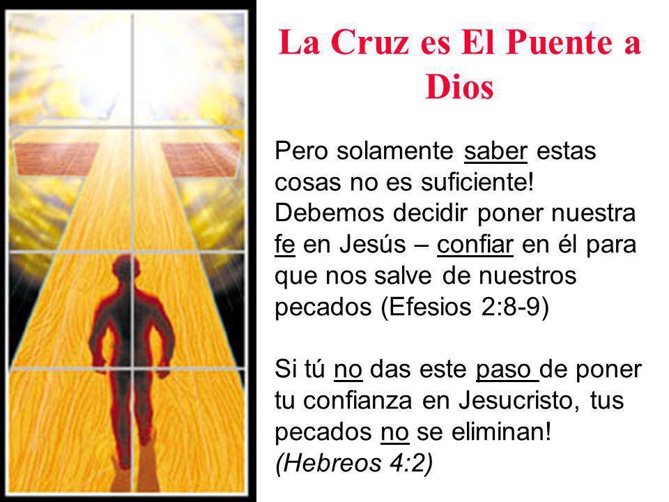 La Cruz es El Puente a Dios