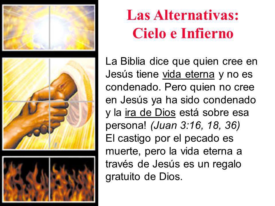 Las Alternativas: Cielo e Infierno