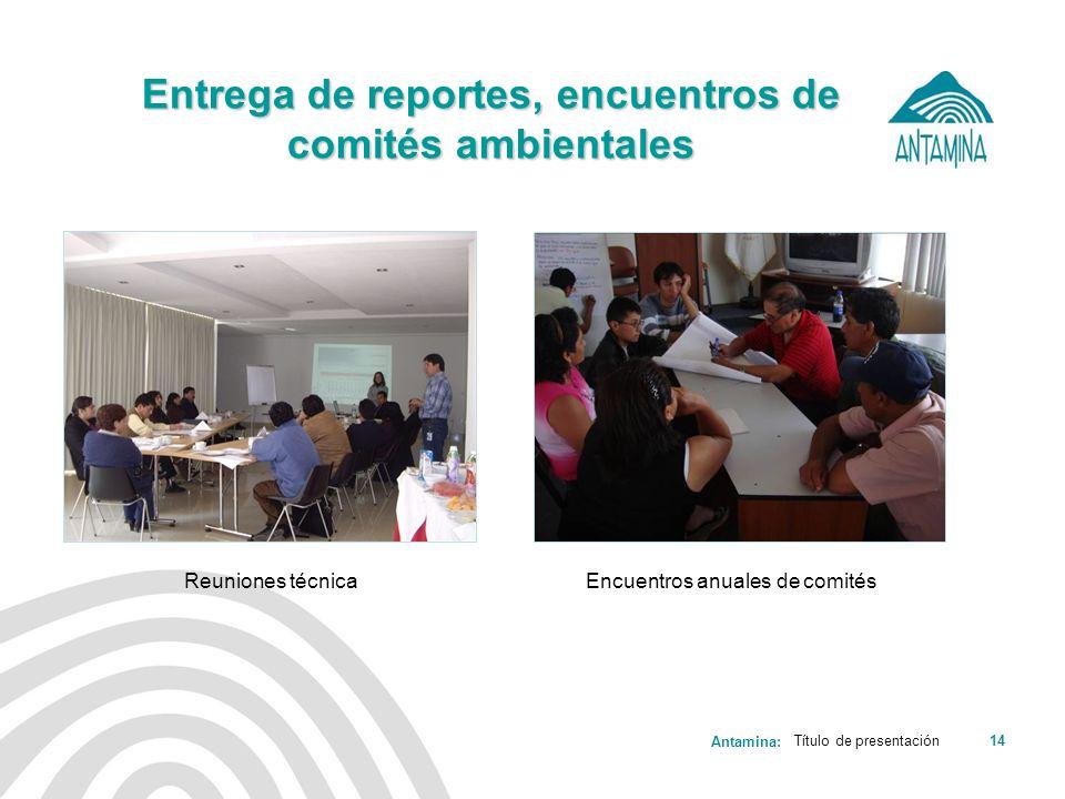 Entrega de reportes, encuentros de comités ambientales