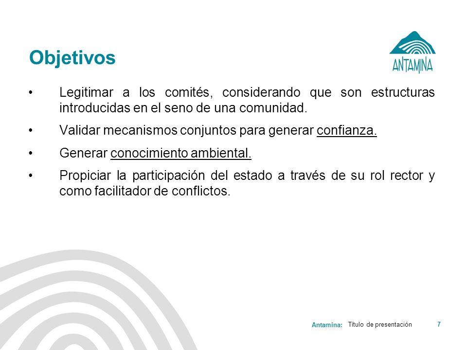 Objetivos Legitimar a los comités, considerando que son estructuras introducidas en el seno de una comunidad.