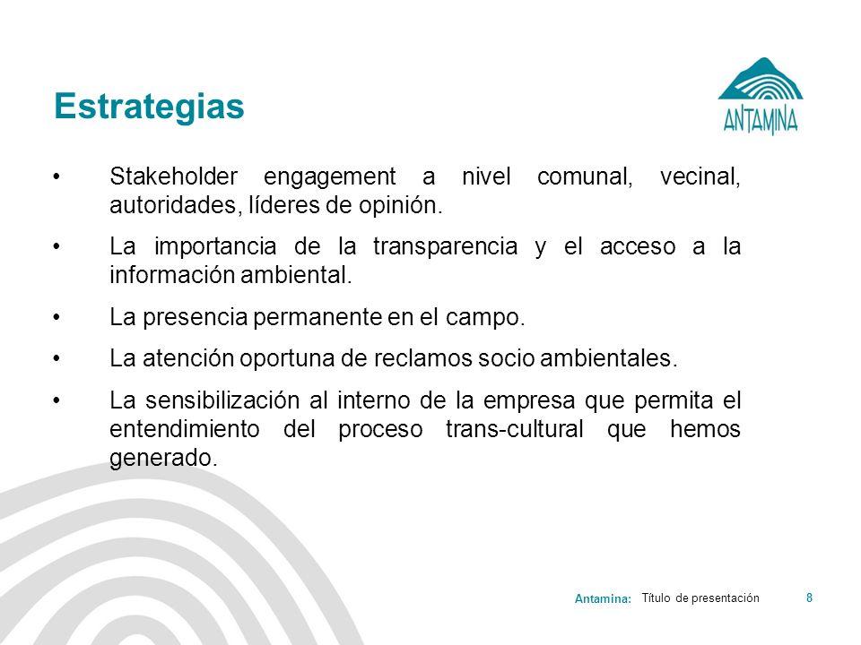 EstrategiasStakeholder engagement a nivel comunal, vecinal, autoridades, líderes de opinión.