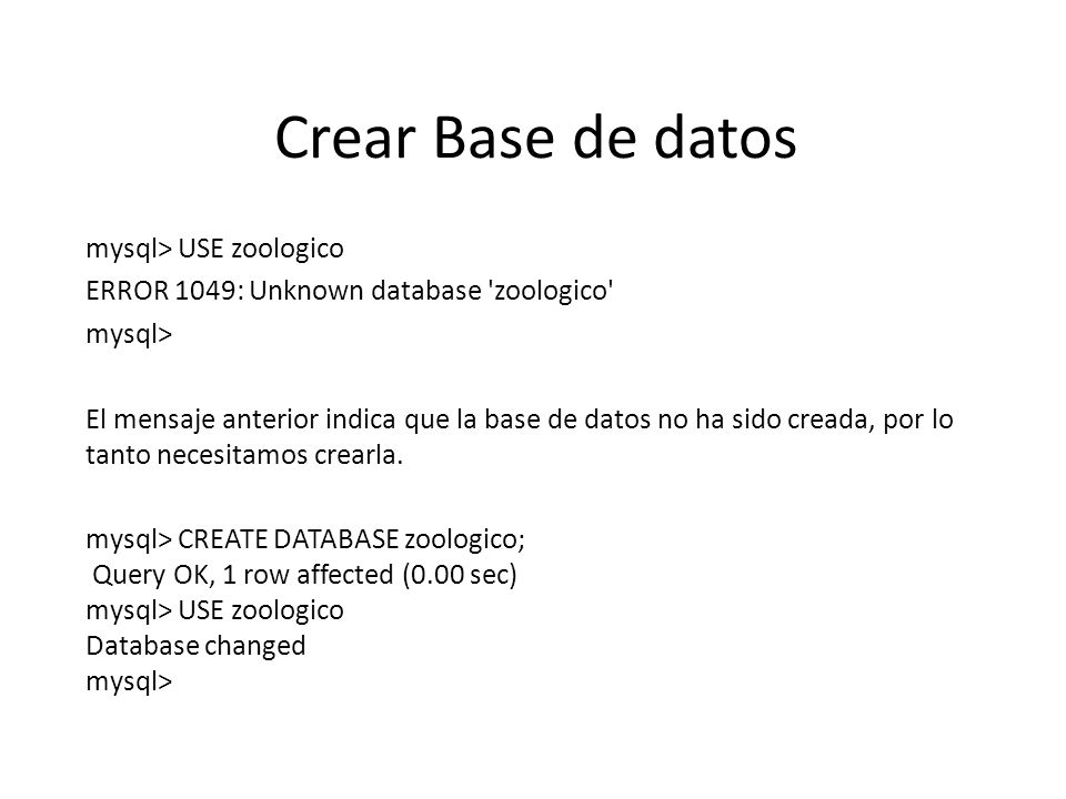 Crear Base de datos mysql> USE zoologico