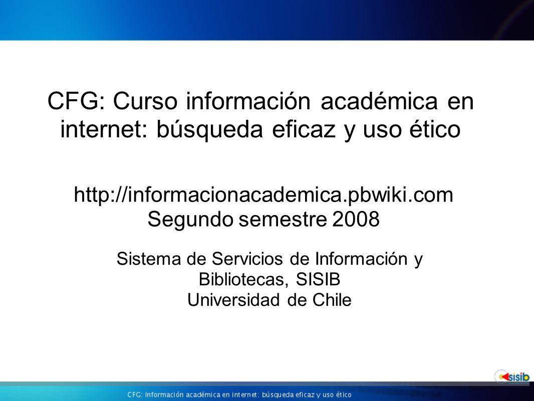 http://informacionacademica.pbwiki.com Segundo semestre 2008