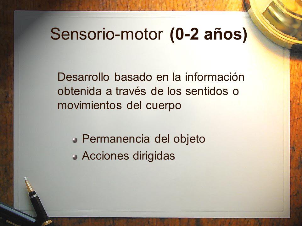 Sensorio-motor (0-2 años)