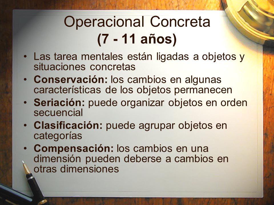 Operacional Concreta (7 - 11 años)