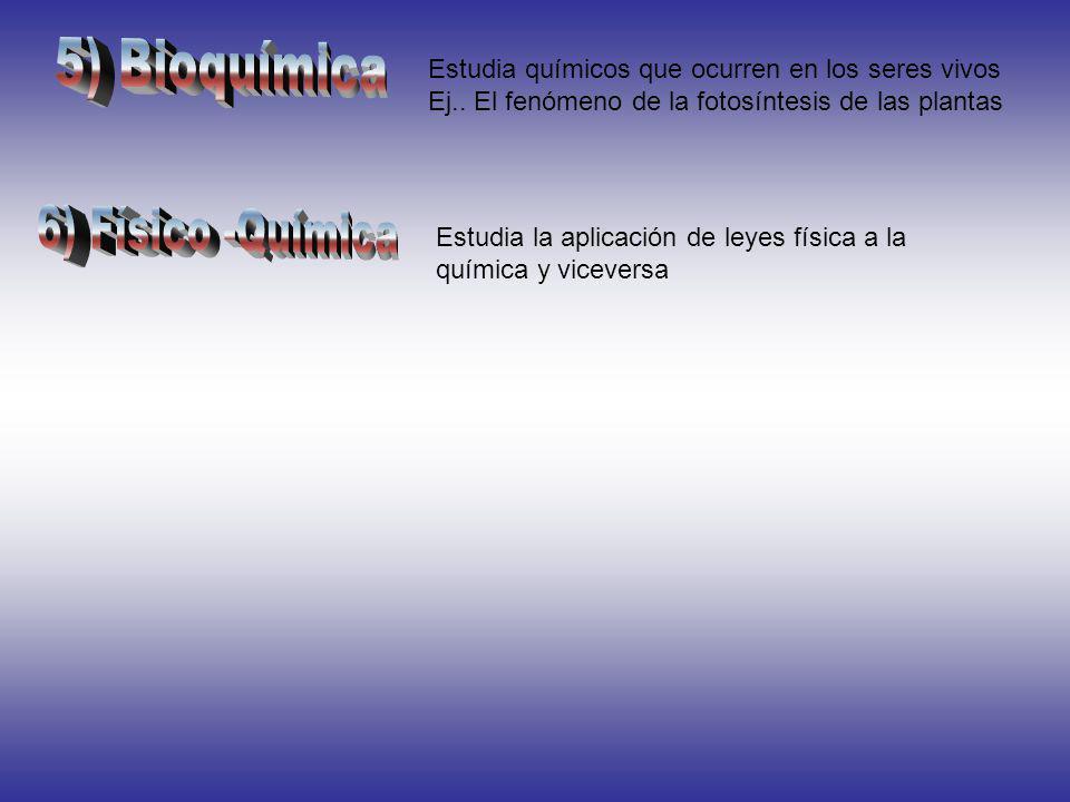 5) Bioquímica 6) Físico -Química