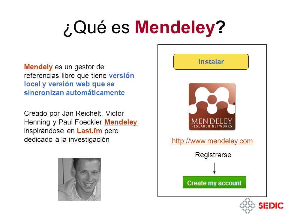 ¿Qué es Mendeley Mendely es un gestor de referencias libre que tiene versión local y versión web que se sincronizan automáticamente.