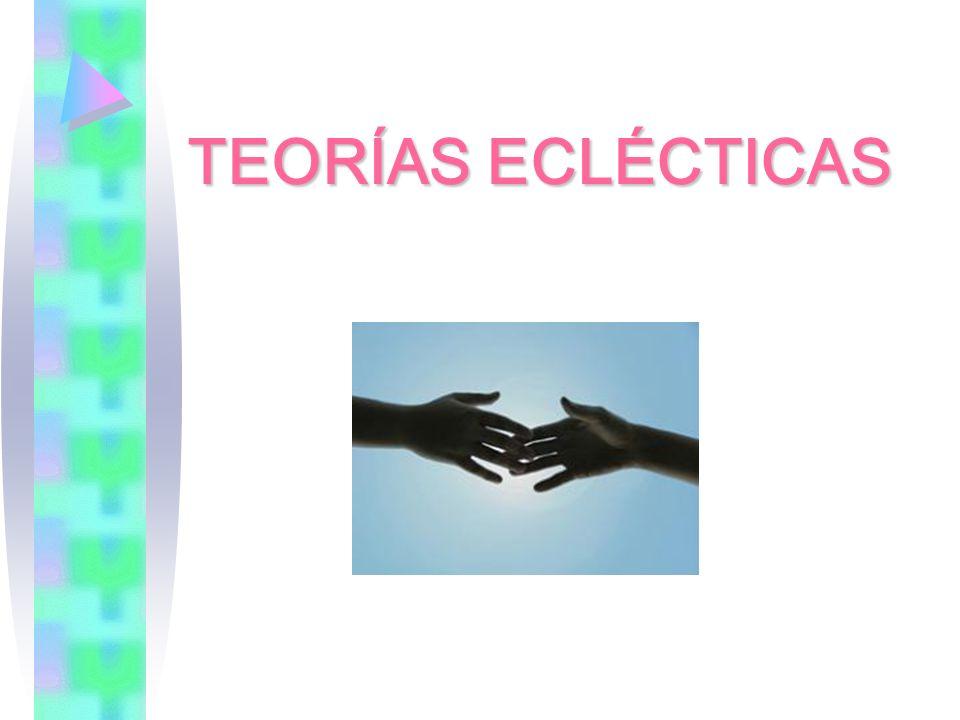 TEORÍAS ECLÉCTICAS