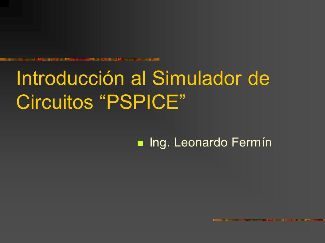 Introducción al Simulador de Circuitos PSPICE