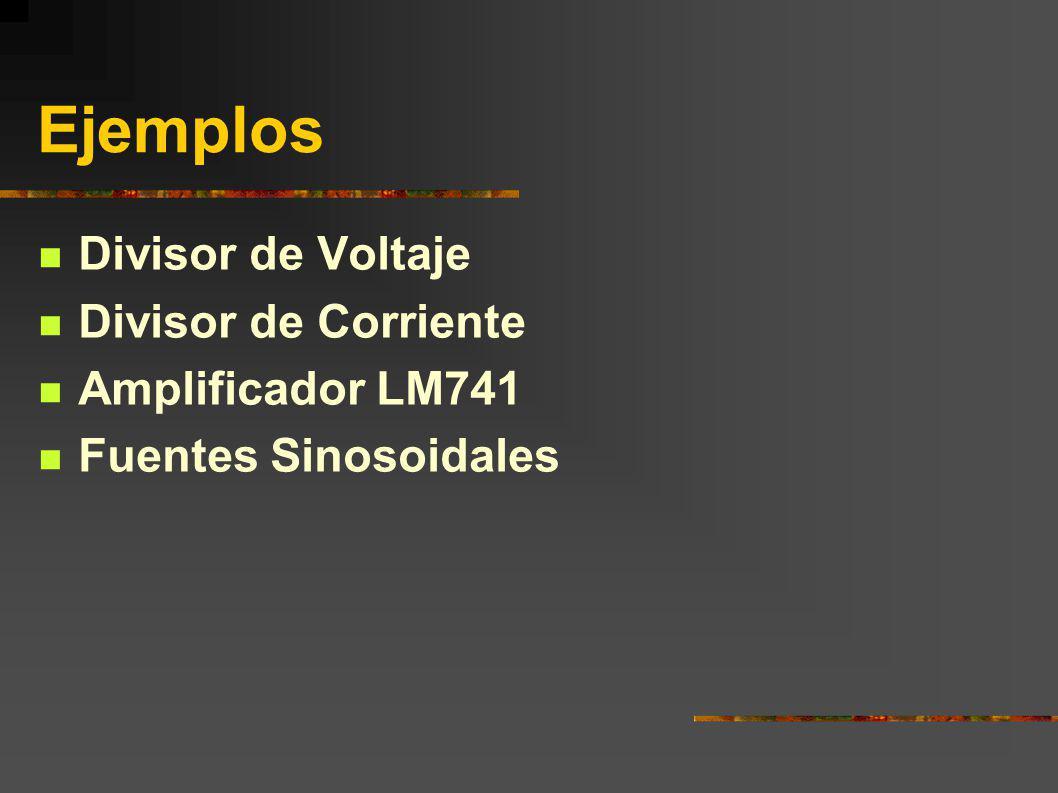 Ejemplos Divisor de Voltaje Divisor de Corriente Amplificador LM741
