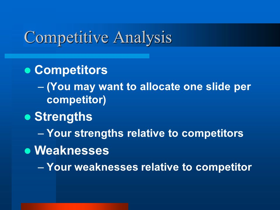 Competitive Analysis Competitors Strengths Weaknesses