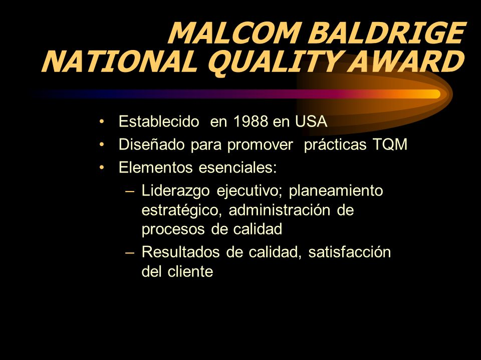 MALCOM BALDRIGE NATIONAL QUALITY AWARD