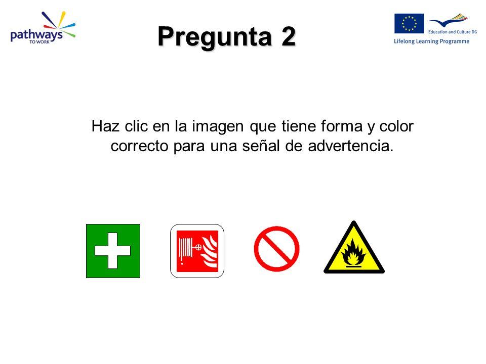 Pregunta 2 Haz clic en la imagen que tiene forma y color correcto para una señal de advertencia.