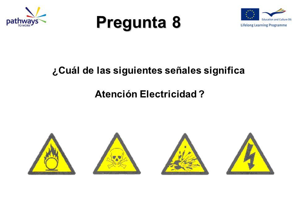 ¿Cuál de las siguientes señales significa Atención Electricidad