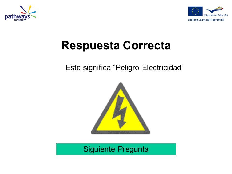 Respuesta Correcta Esto significa Peligro Electricidad