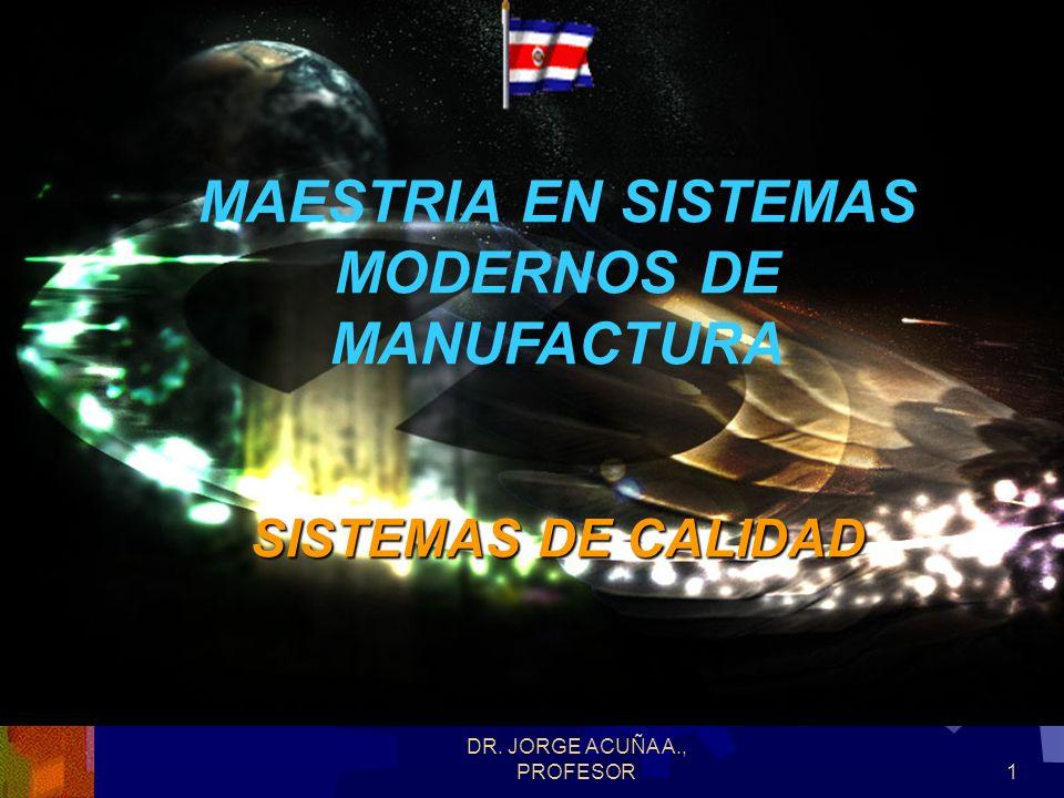 MAESTRIA EN SISTEMAS MODERNOS DE MANUFACTURA SISTEMAS DE CALIDAD