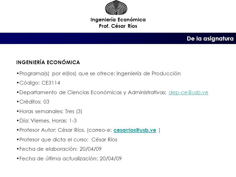 De la asignatura Ingeniería Económica Prof. César Ríos