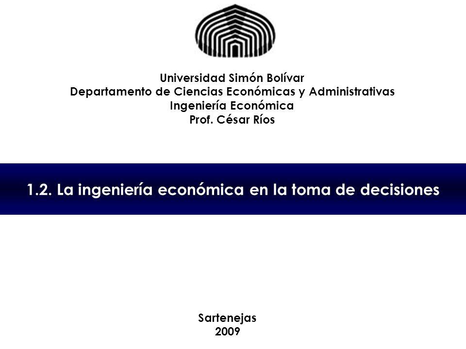 1.2. La ingeniería económica en la toma de decisiones