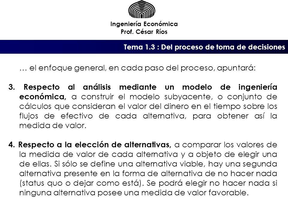 … el enfoque general, en cada paso del proceso, apuntará: