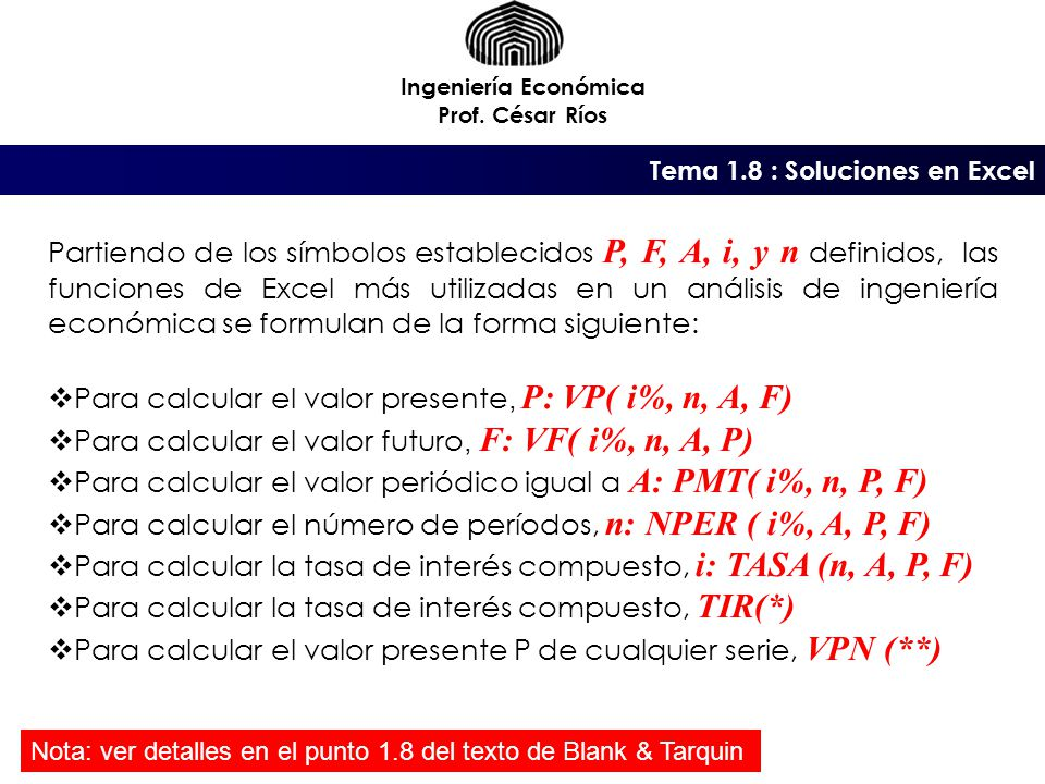 Para calcular el valor presente, P: VP( i%, n, A, F)