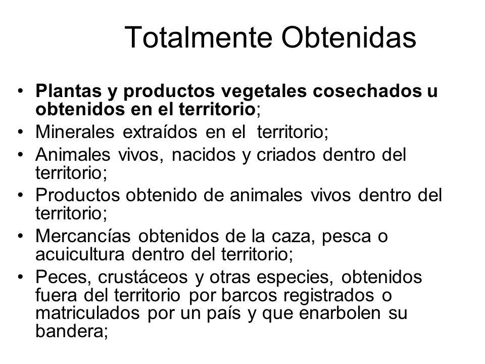 Totalmente Obtenidas Plantas y productos vegetales cosechados u obtenidos en el territorio; Minerales extraídos en el territorio;