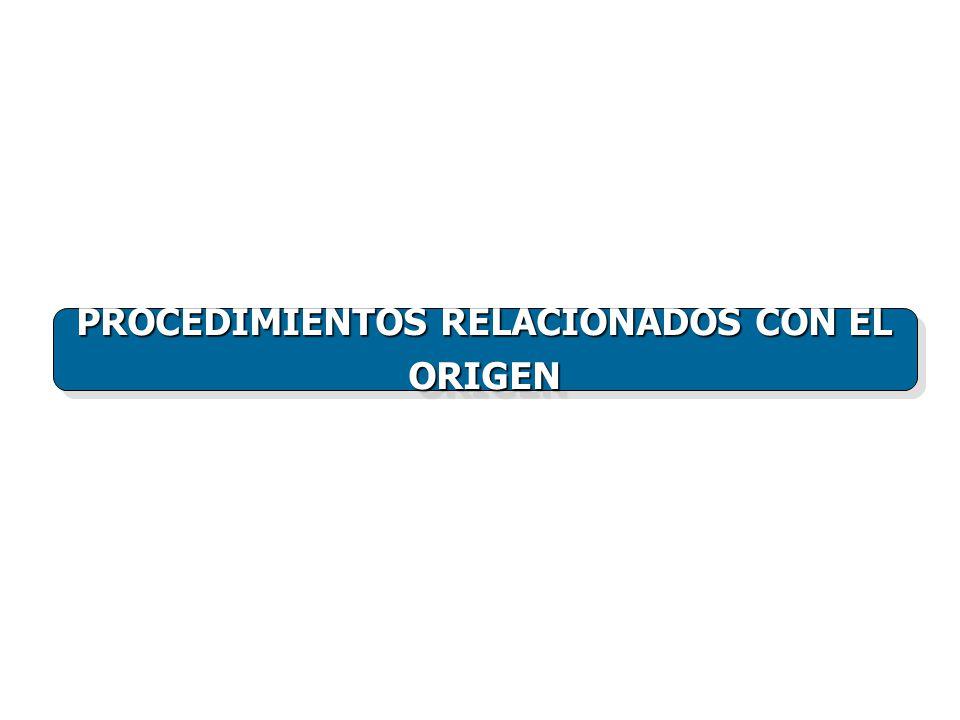 PROCEDIMIENTOS RELACIONADOS CON EL ORIGEN