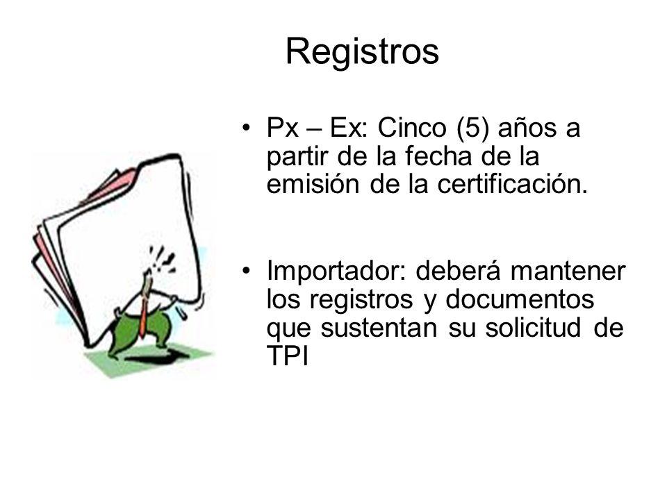 Registros Px – Ex: Cinco (5) años a partir de la fecha de la emisión de la certificación.