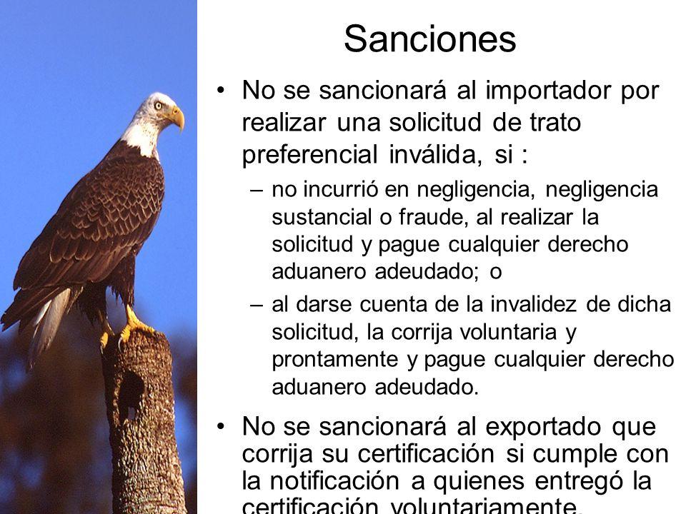 Sanciones No se sancionará al importador por realizar una solicitud de trato preferencial inválida, si :