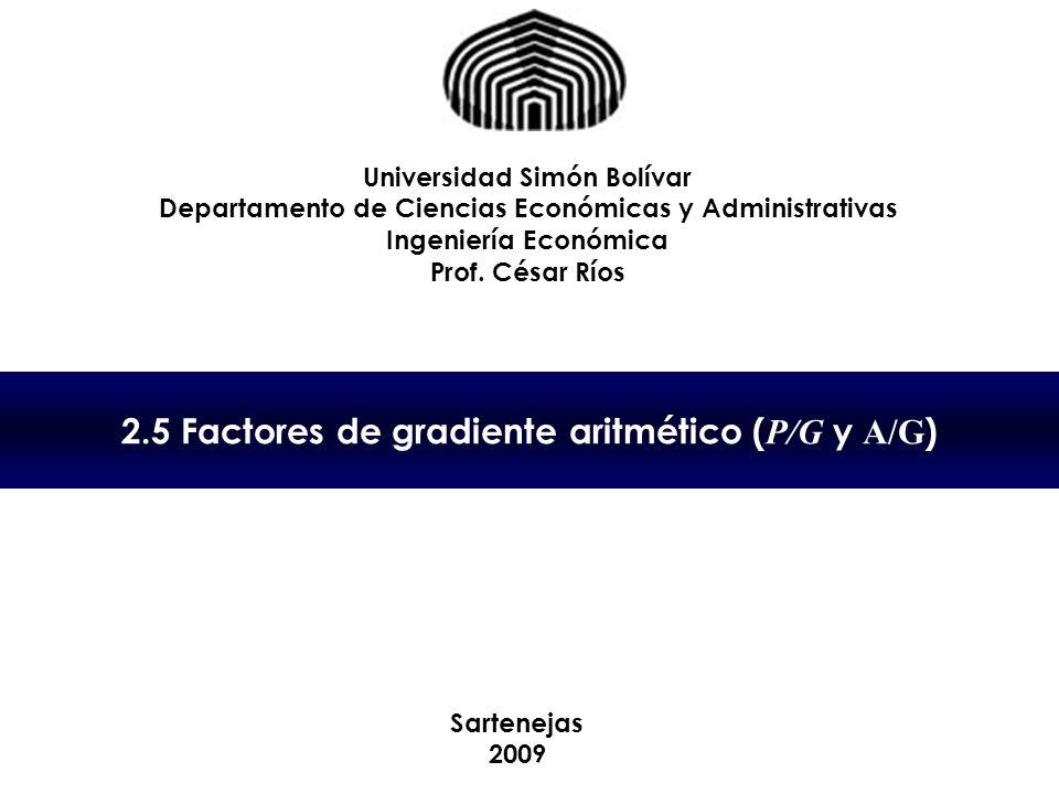 2.5 Factores de gradiente aritmético (P/G y A/G)