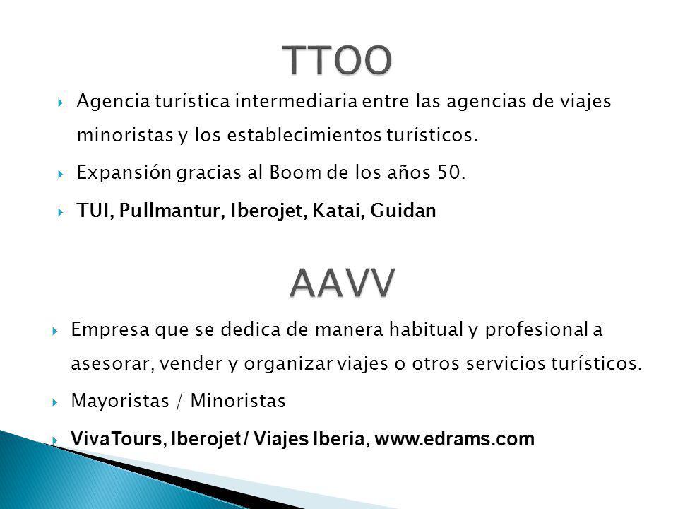 TTOO Agencia turística intermediaria entre las agencias de viajes minoristas y los establecimientos turísticos.