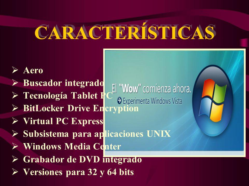 CARACTERÍSTICAS Aero Buscador integrado Tecnología Tablet PC
