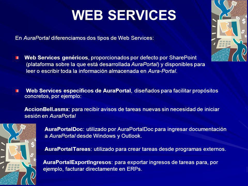 WEB SERVICES En AuraPortal diferenciamos dos tipos de Web Services: