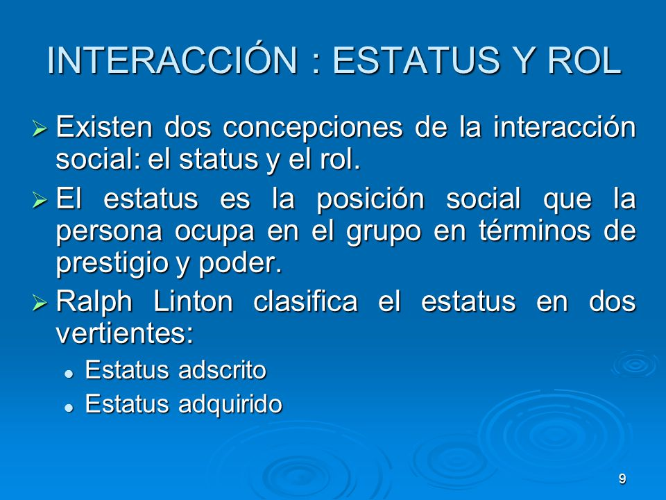 INTERACCIÓN : ESTATUS Y ROL