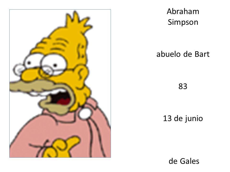 Abraham Simpson abuelo de Bart 83 13 de junio de Gales