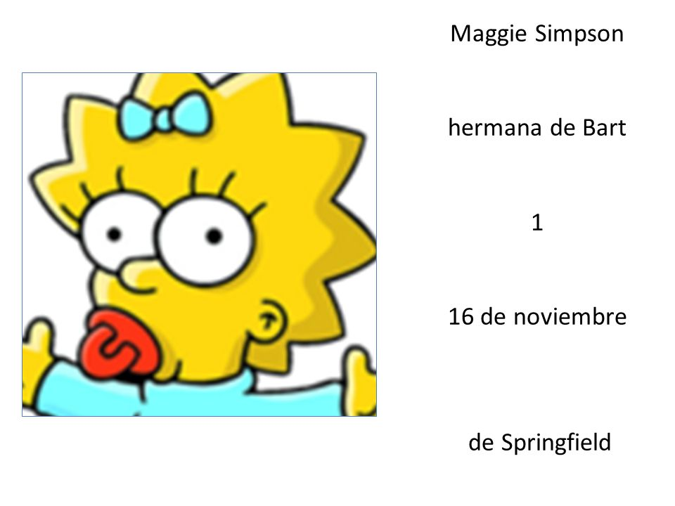 Maggie Simpson hermana de Bart 1 16 de noviembre de Springfield